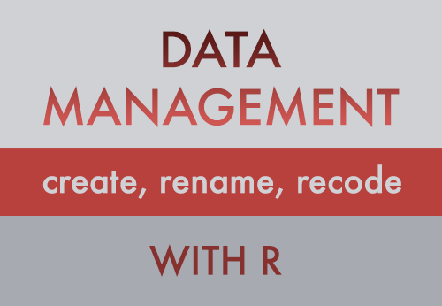 How to Create, Rename, Recode and Merge Variables in R | DataScience+
