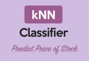 Using kNN Classifier to Predict Whether the Price of Stock