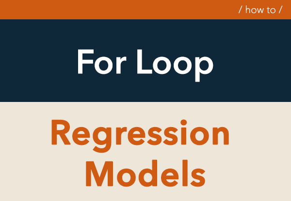How to create a loop to run multiple regression models | DataScience+