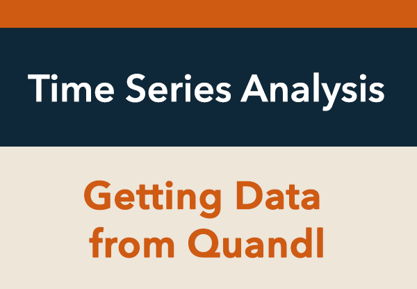 Time Series Analysis in R Part 3: Getting Data from Quandl