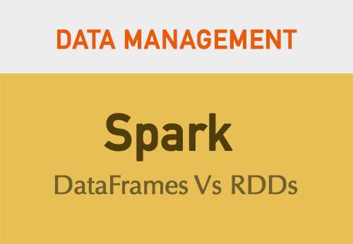 DataFrames Vs RDDs in Spark – Part 1 | DataScience+