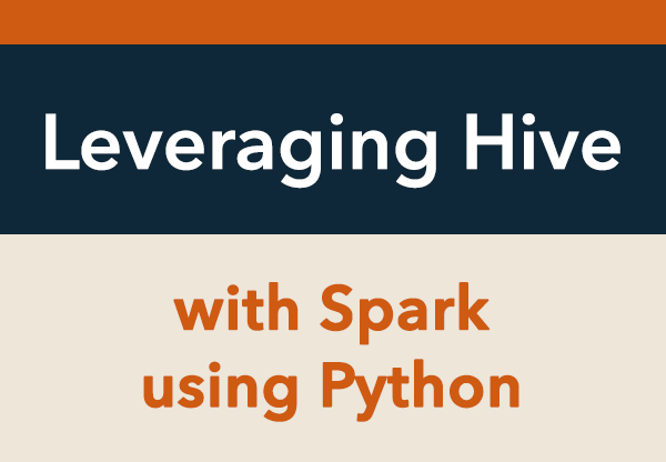 Leveraging Hive with Spark using Python | DataScience+