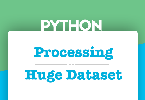 Processing Huge Dataset with Python | DataScience+