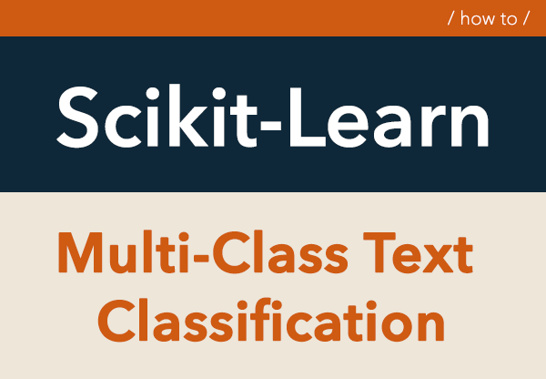 Multi-Class Text Classification with Scikit-Learn | DataScience+