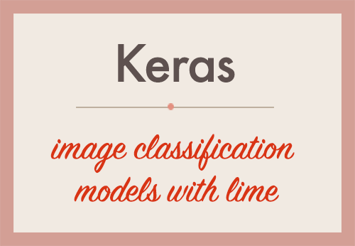 Explaining Keras image classification models with LIME | DataScience+