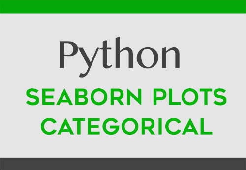 Seaborn Categorical Plots in Python | DataScience+