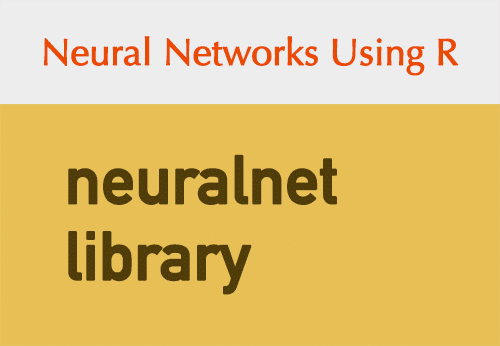 neuralnet: Train and Test Neural Networks Using R | DataScience+