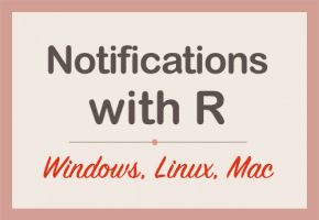 Send Desktop Notifications from R in Windows, Linux and Mac