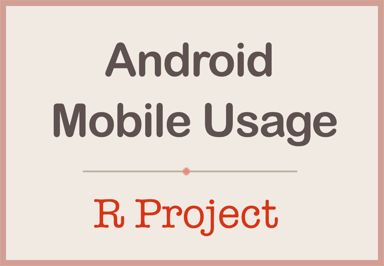 Data-driven Introspection of my Android Mobile usage in R | DataScience+