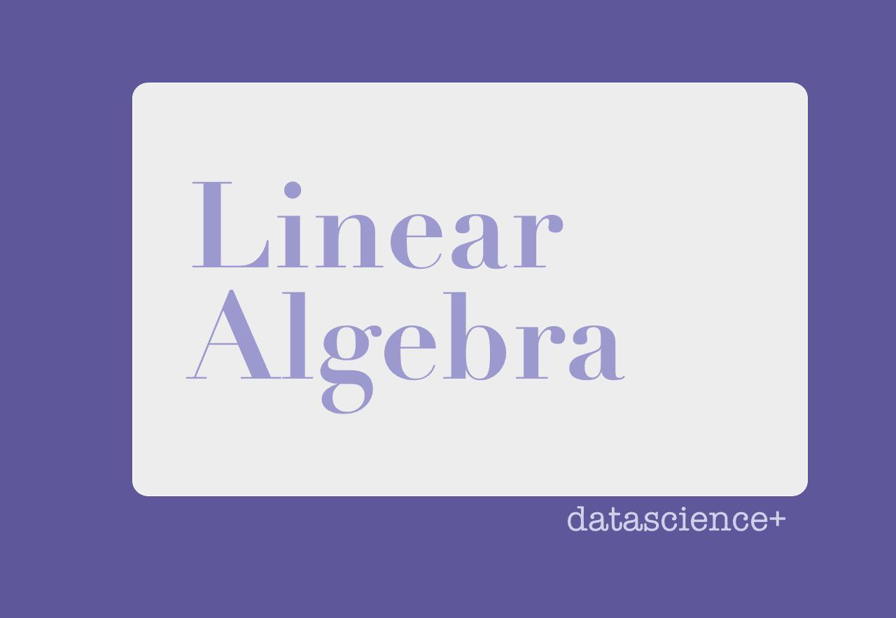 Linear algebra in Python | DataScience+