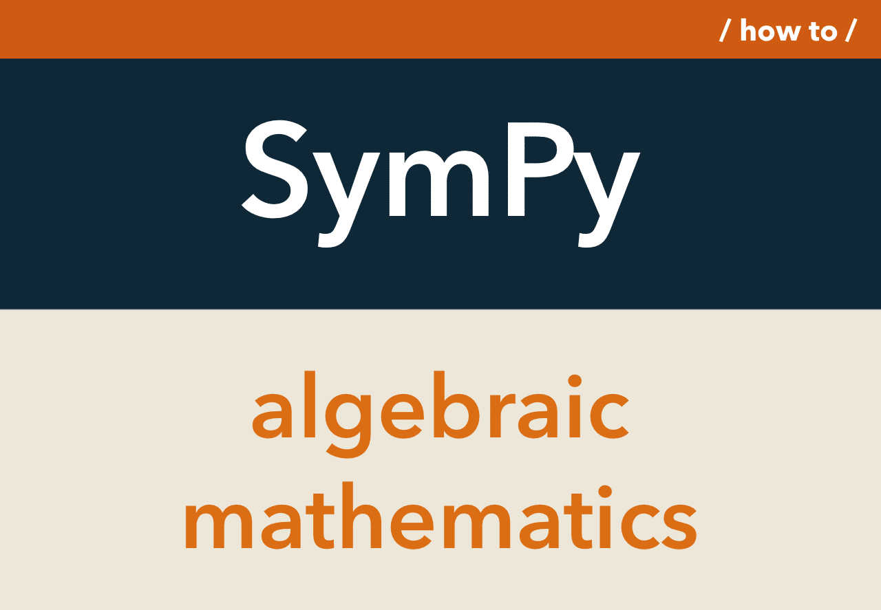 Computation of algebraic mathematics with SymPy in Python | DataScience+